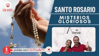 Santo Rosario Misterios Gloriosos / 6 de Octubre del 2021