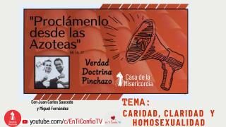 Caridad, Claridad y Homosexualidad / Proclámenlo desde las Azoteas