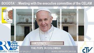 Papa Francisco en Colombia - Encuentro con el Comité Directivo del CELAM